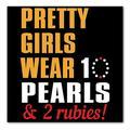 """DistinctInk Custom Bumper Sticker - 10"""" x 10"""" Decorative Decal - Black Background - Pretty Girls Wear 10 Pearls 2 Rubies"""