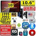 """""""95-02 GM TRUCK/SUV 10.6"""""""" CD/DVD BLUETOOTH USB CAR RADIO STEREO PKG INCLUDES VEHICLE SPECIFIC INSTALLATION HARDWARE INCLUDING DASH KIT, WIRE HARNESS, AND ANTENNA ADAPTER WHEN REQIRED."""""""