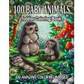 100 Animals Toddler Coloring Book 100 Amazing Coloring Images: Fun Coloring Pages of baby Animals from Forests, Jungles, and Farms, for Little Kids ... 4-8, Boys, Girls, Preschool and Kindergarten