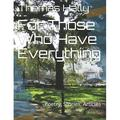 For Those Who Have Everything: For Those Who Have Everything (Paperback)