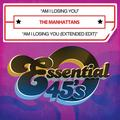 Manhattans - Am I Losing You/Am I Losing You (Extended Edit) [CD]