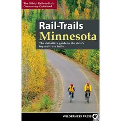 Rail-Trails: Rail-Trails Minnesota : The Definitive Guide to the State's Best Multiuse Trails (Paperback)