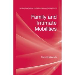 Palgrave MacMillan Studies in Family and Intimate Life: Family and Intimate Mobilities (Paperback)