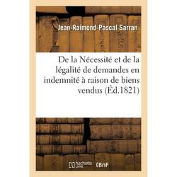 Sciences Sociales: De la Nécessité et de la légalité de demandes en indemnité à raison de biens vendus par l'État (Paperback)