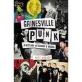 Gainesville Punk : A History of Bands & Music (Paperback)