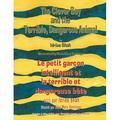 Hoopoe Teaching-Stories: The Clever Boy and the Terrible Dangerous Animal -- Le Petit garçon intelligent et la terrible et dangereuse bête : English-French Edition (Paperback)