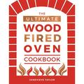The Ultimate Wood-Fired Oven Cookbook (Hardcover)