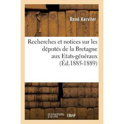 Sciences Sociales: Recherches et notices sur les députés de la Bretagne aux Etats-généraux (Éd.1885-1889) (Paperback)