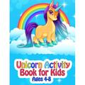 Unicorn Activity Book for Kids Ages 4-8 : Magical Unicorn Coloring Books for Girls - 50 Magical Unicorn Coloring Pages for Unicorn Lovers Girls & Boys, Simple, Fun and Activity Unicorn Coloring Book for Kids, Children & Teenagers (Paperback)