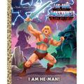 Little Golden Book: I Am He-Man! (He-Man) (Hardcover)
