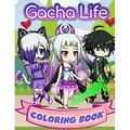 Gacha Life Coloring Book: Best Coloring Book Gifts For Fan Gacha Life, Amazing Drawings - All Characters Gacha World. (Paperback)