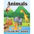 Animals Coloring Book: Coloring Books for Kids Awesome Animals Cute Animal Coloring Book for Kids Educational Animals Coloring Book for Girls Best Animal Coloring Book for Kids and Toddlers (Paperback
