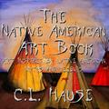 The Native American Art Book Art Inspired By Native American Myths And Legends (Edition 2) (Paperback)
