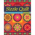 Sizzle Quilt: Sew 9 Paper-Pieced Stars & Appliqué Striking Borders; 2 Bold Colorways (Paperback)