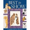Best in Show : 24 Applique Quilts for Dog Lovers - Print-On-Demand Edition