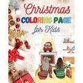Christmas Coloring Page For Kids : Christmas is a very special time to live next to your family and loved ones and, for this reason Asher Publishing has decided to publish coloring books, one more reason to spend time away with your children. (Paperback)