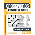 Crosswords Puzzles for Adults with 500 Puzzles: Crosswords Puzzles for Adults: Crossword Book with 500 Puzzles for Adults. Seniors and all Puzzle Book Fans - Vol 3 (Paperback)
