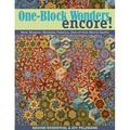 One-Block Wonders Encore! : New Shapes, Multiple Fabrics, Out-Of-This-World Quilts