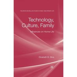 Palgrave MacMillan Studies in Family and Intimate Life: Technology, Culture, Family: Influences on Home Life (Hardcover)