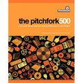 The Pitchfork 500 : Our Guide to the Greatest Songs from Punk to the Present (Paperback)