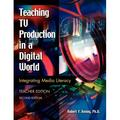 Library and Information Problem-Solving Skills Series: Teaching TV Production in a Digital World : Integrating Media Literacy Teacher Edition Second Edition (Edition 2) (Paperback)