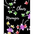 Chaos Manager : Chaos Manager Notebook, Funny Office Humor, Mom Notebook, Funny Mom Gift, Lady Boss Notebook, Chaos Coordinator Gift (Paperback)