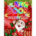 My First Big Book Of Christmas : Christmas Coloring Book for Kids Fun Children's Christmas Gift or Present for Toddlers & Kids - 50 Beautiful Pages to Color with Santa Claus, Elf Snowmen, Christmas Tree & More! (Paperback)
