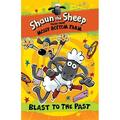 Tales from Mossy Bottom Farm: Shaun the Sheep: Blast to the Past (Series #6) (Paperback)