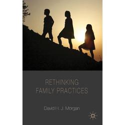Palgrave MacMillan Studies in Family and Intimate Life: Rethinking Family Practices (Paperback)