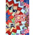 Simple Quilts: How to Sew a Quick and Fun Quilt - Quilt as You Go Made Modern: A Beginner's Guide to Quilting (Paperback)