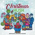 Make Way for the Christmas Hush (Paperback)