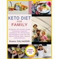 Keto Diet for Family: Complete and Simple Guide Including a Specific Cookbook for Performing the Ketogenic Diet for the Whole Family (Men, Women and Children) Three Books in One (Hardcover)