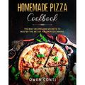 Homemade Pizza Cookbook : The Best Recipes and Secrets to Master the Art of Italian Pizza Making (Paperback)