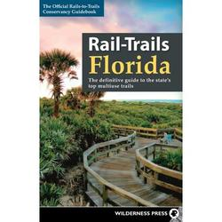 Rail-Trails: Rail-Trails Florida : The Definitive Guide to the State's Top Multiuse Trails (Hardcover)