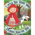 Little Red Riding Hood Coloring Book for Kids: Always bring with you the fairy tale of Little Red Riding Hood. Drawings required by children to live in color the most loved fairy tale. (Paperback)