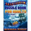 Cryptogram Puzzle Book for Adults Large Print : The Best Cryptoquip Puzzles & Cryptoquote Puzzle Book for Ultimate Brain Firing Neurons (300 Puzzles) (Paperback)