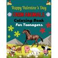 Happy Valentine's Day FARM ANIMALS Coloring Book For Teenagers: Large Print Horse Pig Chickens, Sheep and Goat Adult Coloring Book For Stress Relief and Relaxation (Lovely Gifts For Teens) (Paperback)