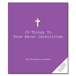 Good Things to Know: 29 Things to Know about Catholicism (Paperback)