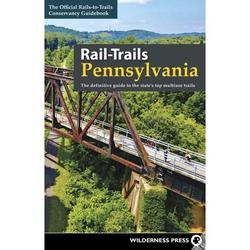 Rail-Trails: Rail-Trails Pennsylvania : The Definitive Guide to the State's Top Multiuse Trails (Paperback)