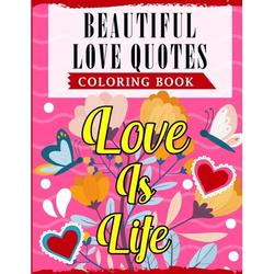 Beautiful Love Quotes Coloring Book: An Adult Coloring Book Featuring Lovely & Romantic Quotes With Beautiful Patterns For Relieving Stress & Relaxation (Paperback)