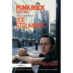 Ashgate Popular and Folk Music: Punk Rock Warlord : the Life and Work of Joe Strummer (Paperback)