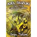 Joel Suzuki: Joel Suzuki, Volume Three: Legend of the Loudstone (Paperback)