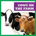 Farm Animals: Cows on the Farm (Hardcover)