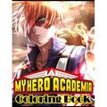 My hero academia coloring book : 50 High quality illustrations set in one my hero academia coloring book, perfect my hero academia coloring book made to liberate kids creativity, one of the best coloring my hero academia books for kids and adults V1...