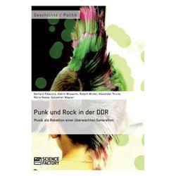 Punk und Rock in der DDR. Musik als Rebellion einer überwachten Generation (Paperback)