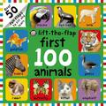 First 100 Animals Lift-The-Flap: Over 50 Fun Flaps to Lift and Learn (Board Book)