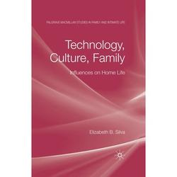Palgrave MacMillan Studies in Family and Intimate Life: Technology, Culture, Family : Influences on Home Life (Paperback)