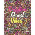 Positive good vibes easy coloring book for adults inspirational quotes: A Fun Coloring Book Featuring Inspirational Quotes With Beautiful . (Paperback)