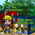 Little Miss Ducky the Duck Wrangler: Little Miss Ducky and the Grasshoppers (Cô Bé Ducky Và Con Cà o Cà o) : Bilingual-English and Vietnamese (Little Miss Ducky the Duck Wrangler) (Series #1) (Paperback)