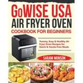 GoWISE USA Air Fryer Oven Cookbook for Beginners (Paperback)